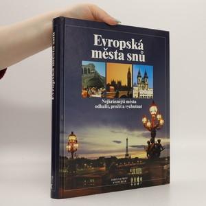 náhled knihy - Evropská města snů : nejkrásnější města - odhalit, prožít a vychutnat