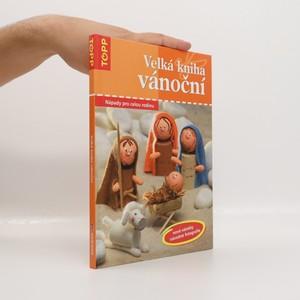 náhled knihy - Velká kniha vánoční : nápady pro celou rodinu