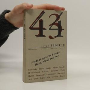 náhled knihy - Revue Prostor 43-44. Číslo 3 a 4. Ročník 1999. Hledání společné Evropy. Iluze, přání, realita?