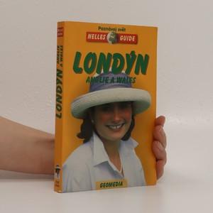 náhled knihy - Londýn, Anglie a Wales. Cestovní příručka se 152 vyobrazeními a 18 mapami