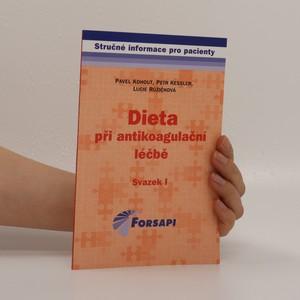 náhled knihy - Dieta při antikoagulační léčbě. 1. svazek