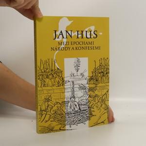 náhled knihy - Jan Hus mezi epochami národy a konfesemi