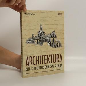 náhled knihy - Architektura : klíč k architektonickým slohům