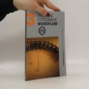 náhled knihy - Digitální fotografie workflow : kompendium pro digitální fotografy