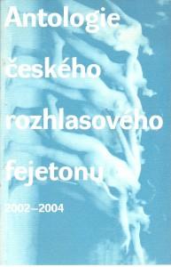 náhled knihy - Antologie českého rozhlasového fejetonu 2002 - 2004