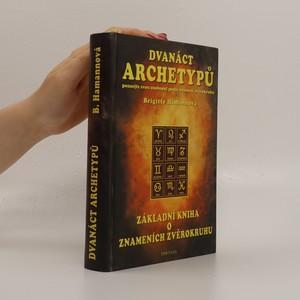 náhled knihy - Dvanáct archetypů : poznejte svou osobnost podle znamení zvěrokruhu