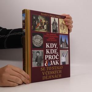 náhled knihy - Kdy, kde, proč & jak se to stalo v českých dějinách