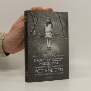 náhled knihy - Sirotčinec slečny Peregrinové pro podivné děti