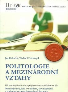 Politologie a mezinárodní vztahy. 450 testových otázek k přijímacím zkouškám na VŠ