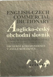 English-Czech Commercial Dictionaty. Anglicko-český obchodní slovník. Obchodní korespondence v anglickém jazyce