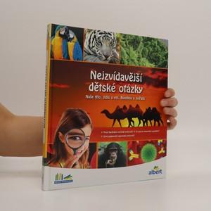 náhled knihy - Nejzvídavější dětské otázky : naše tělo, jídlo a pití, rostliny a zvířata