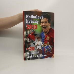 náhled knihy - Fotbalové hvězdy 2010 + 20 nejlepších Čechů a Slováků