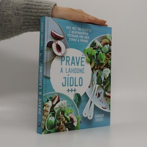 náhled knihy - Pravé a lahodné jídlo