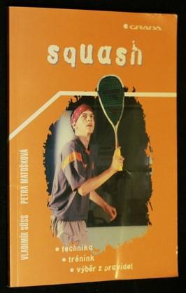 náhled knihy - Squash : technika, trénink, výběr z pravidel