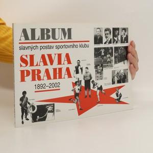 náhled knihy - Album slavných postav sportovního klubu Slavia Praha 1892-2002