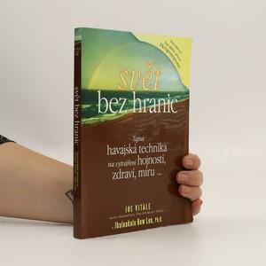 náhled knihy - Svět bez hranic: tajná havajská technika na vytváření hojnosti, zdraví, míru...