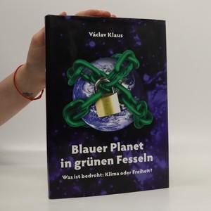 náhled knihy - Blauer Planet in grünen Fesseln. Was ist bedroht: Klima oder Freiheit? (podepsáno autorem)