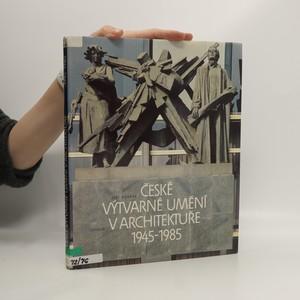 náhled knihy - České výtvarné umění v architektuře 1945-1985