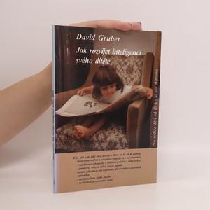 náhled knihy - Jak rozvíjet inteligenci svého dítěte : Pro rodiče dětí od 3 let až do zletilosti
