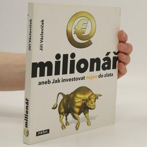 náhled knihy - E-milionář, aneb, Jak investovat nejen do zlata