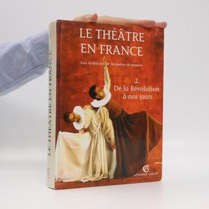 náhled knihy - Le Théâtre en France. 2, De la Révolution à nos jours