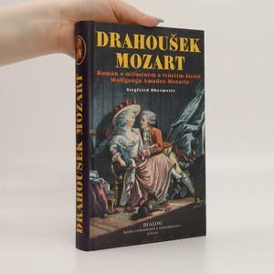 náhled knihy - Drahoušek Mozart : román o milostném a tvůrčím životě Wolfganga Amadea Mozarta