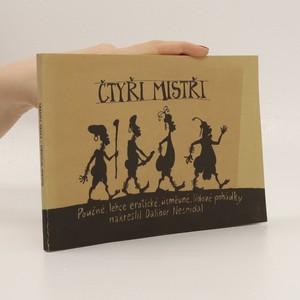 náhled knihy - Čtyři mistři : poučné, lehce erotické, úsměvné, lidové pohádky