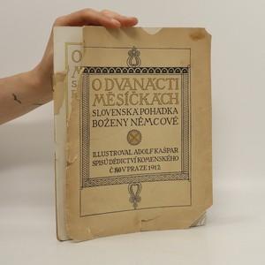 náhled knihy - O dvanácti měsíčkách. Slovenská pohádka Boženy Němcové (výtisk číslo 140)