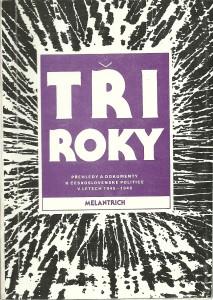 Tři roky díl II. Přehledy a dokumenty k československé politice v letech 1945 - 1948