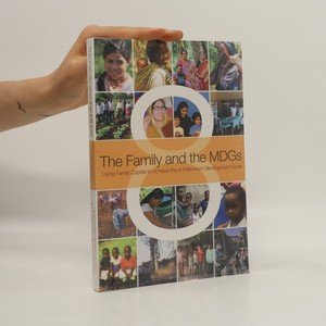 náhled knihy - The Family and the MDGs. Using Family Capital to Achieve the 8 Millennium Development Goals