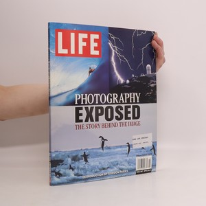 náhled knihy - Life: Photography Exposed, the Story behind the Image (Volume 5, Number 1)