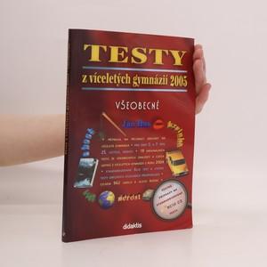náhled knihy - Testy z víceletých gymnázií 2005 - všeobecné