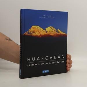 náhled knihy - Huascarán, zastavení po padesáti letech : expedice Peru 1970
