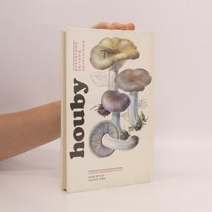 antikvární kniha Houby poznáváme, sbíráme, upravujeme, 1989