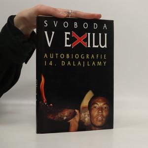 náhled knihy - Svoboda v exilu. Autobiografie 14. Dalajlamy
