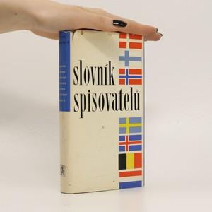 náhled knihy - Slovník spisovatelů: Dánsko - Finsko - Norsko - Švédsko - Førské ostrovy - Island - Nizozemí - Belgie