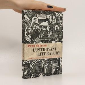 náhled knihy - Lustrování literatury : česká fikce v politickém kontextu