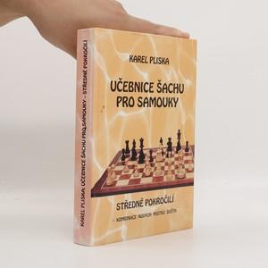 náhled knihy - Učebnice šachu pro samouky. Středně pokročilí s kombinacemi nových mistrů světa