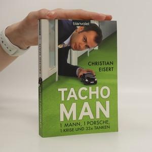náhled knihy - Tacho Man. 1 Man, 1 Porsche, 1 Krise Und 33 X Tanken