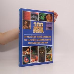 náhled knihy - 100 největších objevů archeologie, 100 největších lékařských objevů, 100 největších katastrof