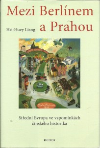náhled knihy - Mezi Berlínem a Prahou. Střední Evropa ve vzpomínkách čínského historika