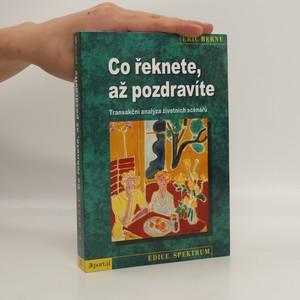 náhled knihy - Co řeknete, až pozdravíte : transakční analýza životních scénářů