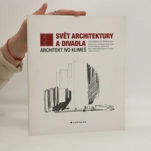 náhled knihy - Svět architektury a divadla. Architekt Ivo Klimeš