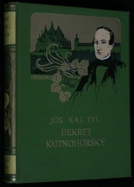 náhled knihy - Spisy Josefa Kajetána Tyla. 1, Dekret kutnohorský