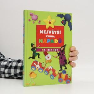 náhled knihy - Největší kniha nápadů na celý rok : pro děti od 6 let do 10