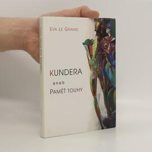 náhled knihy - Kundera aneb Paměť touhy