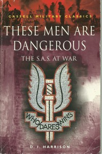 náhled knihy - These Men Are Dangerous. The S.A.S. At War