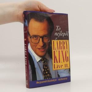 náhled knihy - To nejlepší z Larry King live II. : nejpamětihodnější rozhovory