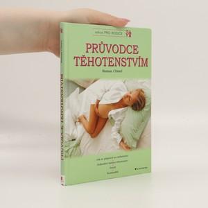 náhled knihy - Průvodce těhotenstvím : jak se připravit na otěhotnění, jednotlivé měsíce těhotenství, porod, šestinedělí