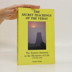 náhled knihy - The Secret Teachings of the Vedas. The Eastern Answers to the Mysteries of Life. Volume One